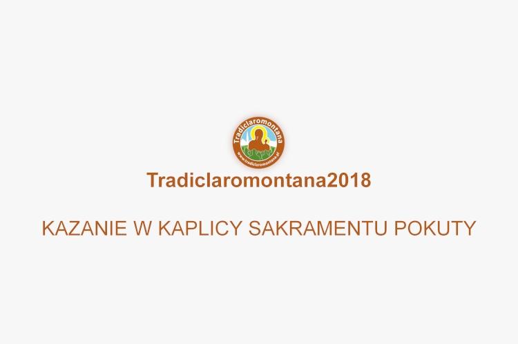 """Zapraszamy do obejrzenia video """"Tradiclaromontana2018 – Kazanie w Kaplicy Sakramentu Pokuty""""."""