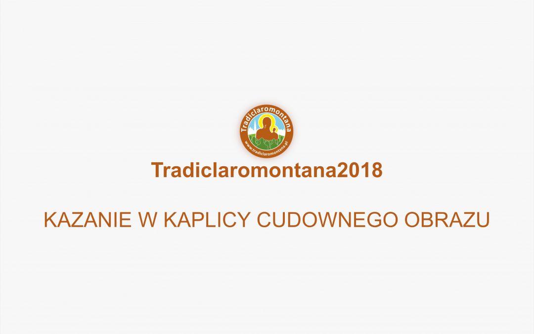 """Zapraszamy do obejrzenia video """"Tradiclaromontana2018 – Kazanie w Kaplicy Cudownego Obrazu""""."""