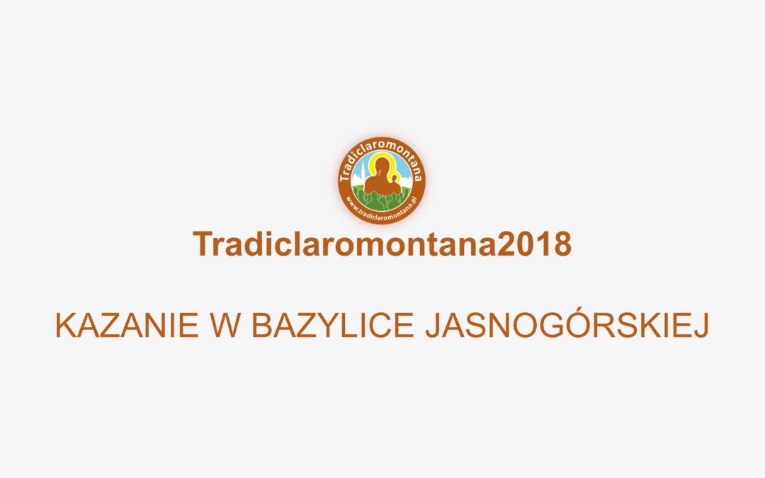 """Zapraszamy do obejrzenia video """"Tradiclaromontana2018 – Kazanie w Bazylice Jasnogórskiej""""."""
