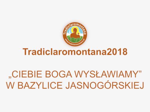 """""""Ciebie Boga wysławiamy"""" w Bazylice Jasnogórskiej podczas Ogólnopolskiej Pielgrzymki Wiernych Tradycji Łacińskiej na Jasną Górę – Tradiclaromontana2018."""
